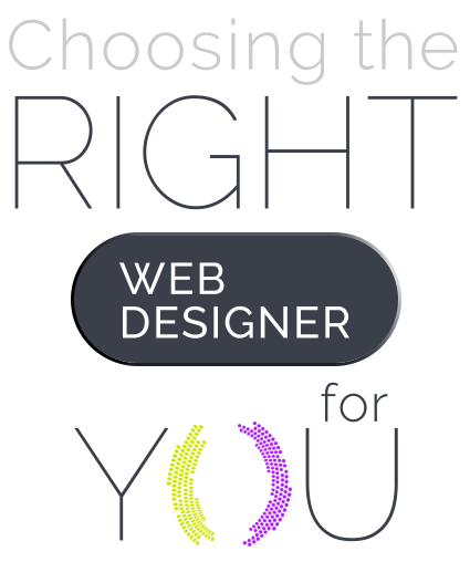 Choosing a website designer that is right for you.